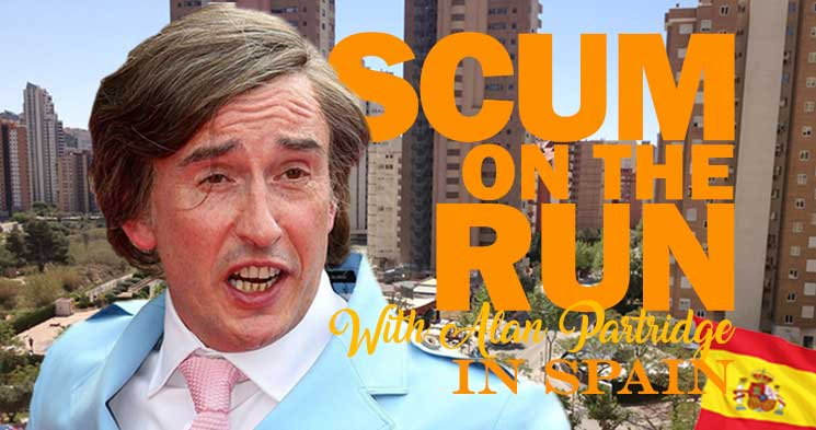 Scum on the Run, with Alan Partridge, in Spain.